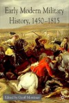 Early Modern Military History, 1450-1815 - Geoff Mortimer