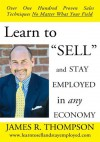 """Learn to """"SELL"""" and Stay Employed in Any Economy - James R. Thompson"""