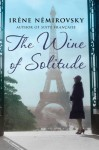 The Wine of Solitude - Irene Nemirovsky