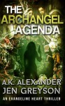 The Archangel Agenda (The Evangeline Heart Adventures) (Volume 1) - A. K. Alexander, Jen Greyson