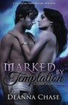Marked by Temptation (Coven Pointe) (Volume 1) - Deanna Chase