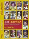 More Confessions: Speedway Revelations And Memories From The 70s And 80s - John Berry