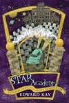STAR Academy: Dark Secrets - Edward Kay