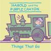 Harold and the Purple Crayon: Things That Go - Jodi Huelin, Kevin Murawski