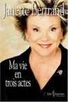 Ma Vie en Trois Actes - Janette Bertrand