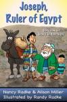 Joseph, Ruler of Egypt (Show & Tell Bible series) - Alison Miller, Nancy Radke, Randy Radke