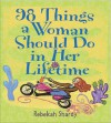 98 Things a Woman Should Do in Her Lifetime - Rebekah Shardy