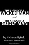 The Signs of a Wicked Man and the Signs of a Godly Man - Nicholas Byfield, C. Matthew McMahon, Therese B. McMahon