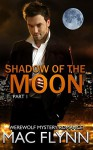 Shadow of the Moon Part 1 - Mac Flynn