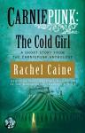Carniepunk: The Cold Girl - Rachel Caine
