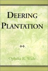 Deering Plantation: Sixty Thousand Acres In The Bootheel Of Missouri - Ophelia R. Wade