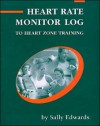 The Heart Rate Monitor Log to Heart Zone Training - Sally Edwards