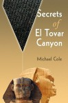 Secrets of El Tovar Canyon - Michael Cole