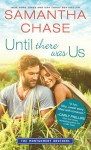 Until There Was Us - Samantha Chase