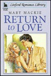Return to Love - Mary MacKie