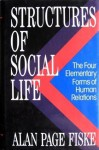 STRUCTURES OF SOCIAL LIFE - Fiske