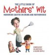 The Little Book Of Mothers' Wit - Allison Vale, Alison Rattle