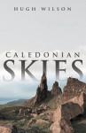 Caledonian Skies - Hugh Wilson