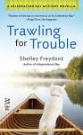 Trawling for Trouble - Shelley Freydont