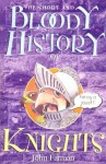 The Short And Bloody History Of Knights - John Farman
