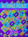 Rectangle Pizzazz: Fast, Fun & Finished in a Day - Judy Sisneros