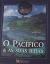 O Pacífico & as Suas Ilhas - Reader's Digest Association