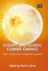 Europe and Global Climate Change: Politics, Foreign Policy and Regional Cooperation - Paul G. Harris