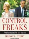 Control Freaks: 7 Ways Liberals Plan to Ruin Your Life - Terence P. Jeffrey, John Pruden