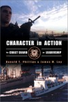 Character In Action: The U.S. Coast Guard On Leadership - Donald T. Phillips