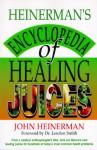 Heinerman's Encyclopedia of Healing Juices - John Heinerman