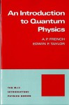 An Introduction to Quantum Physics - Anthony P. French, Edwin F. Taylor