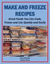 Make and Freeze Recipes: Great Foods You Can Cook, Freeze, and Use Quickly and Easily (Eat Better For Less Guides) - Mara Michaels, Carolyn Stone
