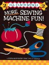 More Sewing Machine Fun (I'll Teach Myself) - Nancy J. Smith, Lynda Milligan