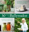 30 Years at Ballymaloe: A Celebration of the World-Renowned Cooking School with Over 100 New Recipes - Darina Allen, Alice Waters