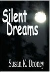 Silent Dreams - Susan Droney