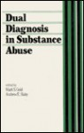 Dual Diagnosis In Substance Abuse - Mark S. Gold