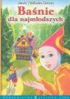 Baśnie dla najmłodszych - Jacob Grimm