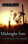 Midnight Sun: and other stories of the unexplained - Earl Murray