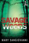 Savage Woods - Mary SanGiovanni