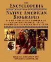 The Encyclopedia Of Native American Biography - Bruce Elliott Johansen, Donald A. Grinde, Jr.