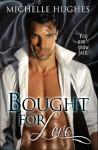 Bought for Love (You Don't Know Jack Book 1) - Michelle Hughes, Liz Borino, Rachel Mizer (Shoutlines Design)