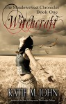 Witchcraft: Book One of The Meadowsweet Chronicles - Katie M. John