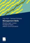 Management Skills: Beziehungen Nutzen, Probleme Losen, Effektiv Kommunizieren - Ingo Kett, Gerhard Schewe