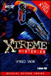 X Games Xtreme Mysteries: Spiked Snow - Book #7 - Laban Carrick Hill