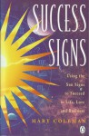 Success Signs: Using the Sun Signs to Succeed in Life, Love and Business - Mary Coleman