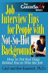 Job Interview Tips for People With Not-So-Hot Backgrounds: How to Put Red Flags Behind You! (Career Savvy) - Caryl Krannich