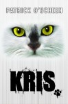 Kris (Charles the Cat) (Volume 1) - Patrick O'Scheen