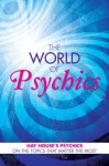 The World of Psychics: Hay House Psychics on the Topics that Matter Most - David Wells, Gordon Smith, John Holland, Heidi Sawyer, Lisa Williams