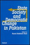 State, Society, and Democratic Change in Pakistan - Rasul Bakhsh Rais, Columbia University Southern Asian Institute