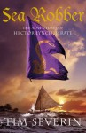 PIRATE: Sea Robber: Part Three: Sea Robber (Hector Lynch 3) - Tim Severin